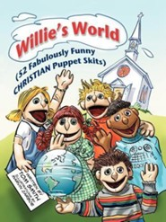 Willie's World: (52 Fabulously Funny Christian Puppet Skits)  -     By: Tom Smith