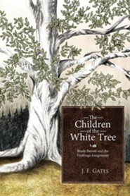The Children of the White Tree: Brady Barrett and the Firstlings Assignment