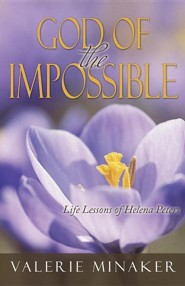 God of the Impossible: Life Lessons of Helena Peters