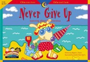 Never Give Up: Learning About Prerseverance   -     By: Creative Teaching Press