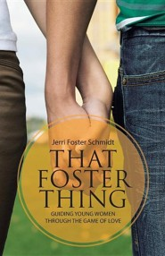 That Foster Thing: Guiding Young Women Through the Game of Love
