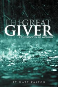 The Great Giver: A Philosophy of Worship