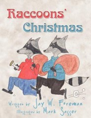 Raccoons' Christmas  -     By: Jay W. Foreman