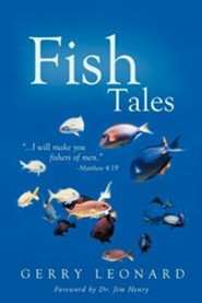 Fish Tales: ...I Will Make You Fishers of Men.-Matthew 4:19