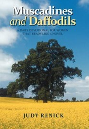 Muscadines and Daffodils: A Daily Devotional for Women That Reads Like a Novel  -              By: Judy Renick