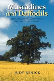 Muscadines and Daffodils: A Daily Devotional for Women That Reads Like a Novel