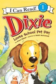 Dixie Loves School Pet Day  -     By: Grace Gilman     Illustrated By: Sarah McConnell
