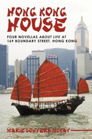 Hong Kong House: Four Novellas about Life at 169 Boundary Street. Hong Kong.