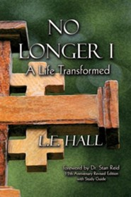 No Longer I: A Life Transformed