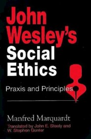 John Wesley Social Ethics   -     By: manfred Marquardt