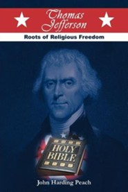 Thomas Jefferson: Roots of Religious Freedom