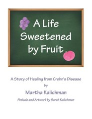 A Life Sweetened by Fruit: A Story of Healing from Crohn's Disease