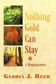 Nothing Gold Can Stay: A Reminiscence