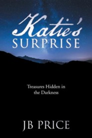 Katie's Surprise: Treasures Hidden in the Darkness