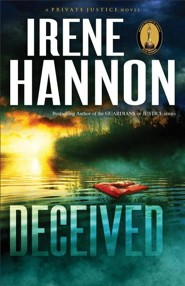 Deceived, Private Justice Series #3   -     By: Irene Hannon