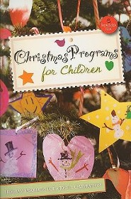 Christmas Programs for Children: Program Resources for a Joyful Celebration