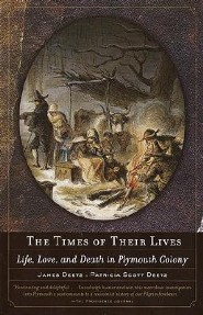 The Times of Their Lives: Life, Love, and Death in Plymouth Colony