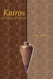 Kairos Defining Moments  -     By: B.W. Hambrick