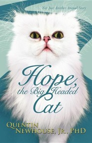 Hope, the Big Headed Cat: Not Just Another Animal Story