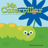 Mr. Caterpillar: A Story about Patience and Trusting in God