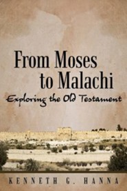 From Moses to Malachi: Surveying the Old Testament