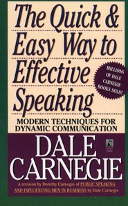 The Quick and Easy Way to Effective Speaking  -     By: Dale Carnegie, Dorothy Carnegie