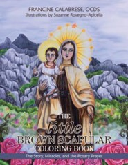 The Little Brown Scapular Coloring Book: The Story, Miracles, and the Rosary Prayer