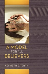 A Model for All Believers: An Expositional Commentary on 1 Thessalonians