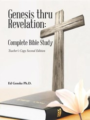 Genesis Thru Revelation: Complete Bible Study: Teacher's Copy Second Edition