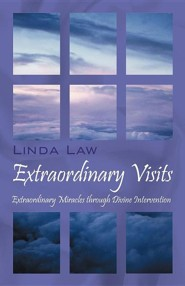 Extraordinary Visits: Extraordinary Miracles Through Divine Intervention