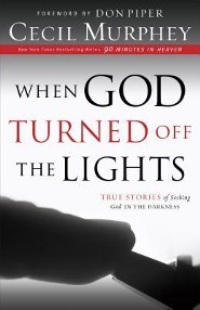 When God Turned Off the Lights: True Stories of Seeking God in the Darkness
