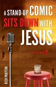 A Standup Comic Sits Down with Jesus: A Devotional?
