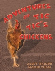 Adventures of Tic Tic's Chickens