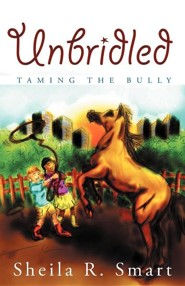 Unbridled: Taming the Bully
