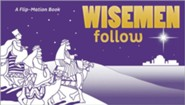 Wise Men Follow: Flip-Mation Book