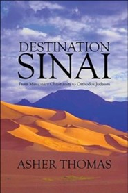 Destination Sinai: From Missionary Christianity to Orthodox Judaism