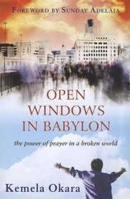 Open Windows in Babylon: The Power of Prayer in a Broken World