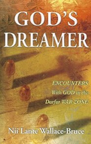 God's Dreamer: Encounters With God in the Darfur War Zone  -     By: Nii Lante Wallace-Bruce