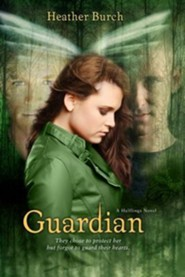 Guardian: They Chose to Protect Her. But Forgot to Guard Their Hearts, Volume 2, The Halflings Novels  -     By: Heather Burch