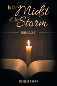 In the Midst of the Storm: Who Is God?