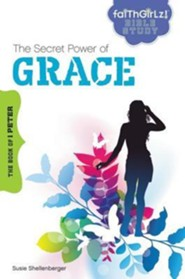 The Secret Power of Grace: The Book of 1 Peter  -              By: Susie Shellenberger