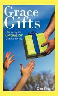 Grace Gifts: Discovering the Unique Joy God Has for You