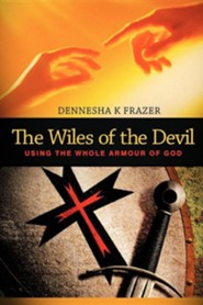 The Wiles of the Devil: Using the Whole Armour of God