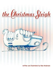 The Christmas Sleigh  -     By: Alan Anderson
