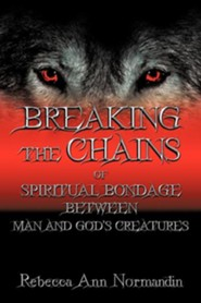 Breaking the Chains: Of Spiritual Bondage Between Man and Gods Creatures