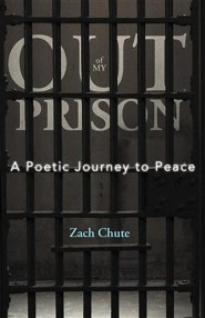 Out of My Prison: A Poetic Journey to Peace