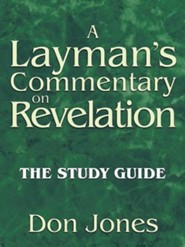 A Layman's Commentary on Revelation: The Study Guide