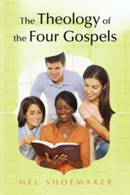 The Theology of the Four Gospels