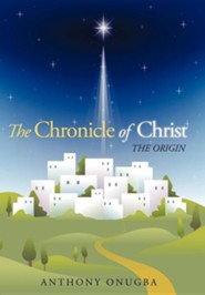 The Chronicle of Christ: The Origin