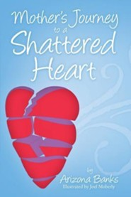 Mother's Journey to a Shattered Heart